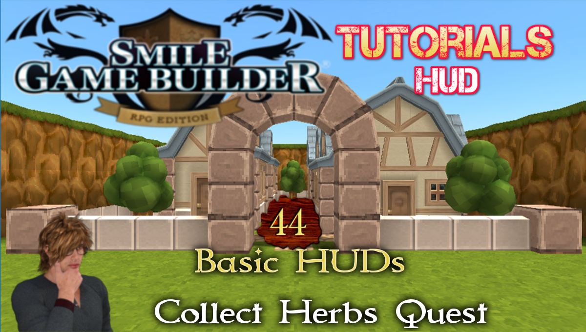 Smile Game Builder Tutorial 44 - Basic HUDs - Collect Herbs Quest