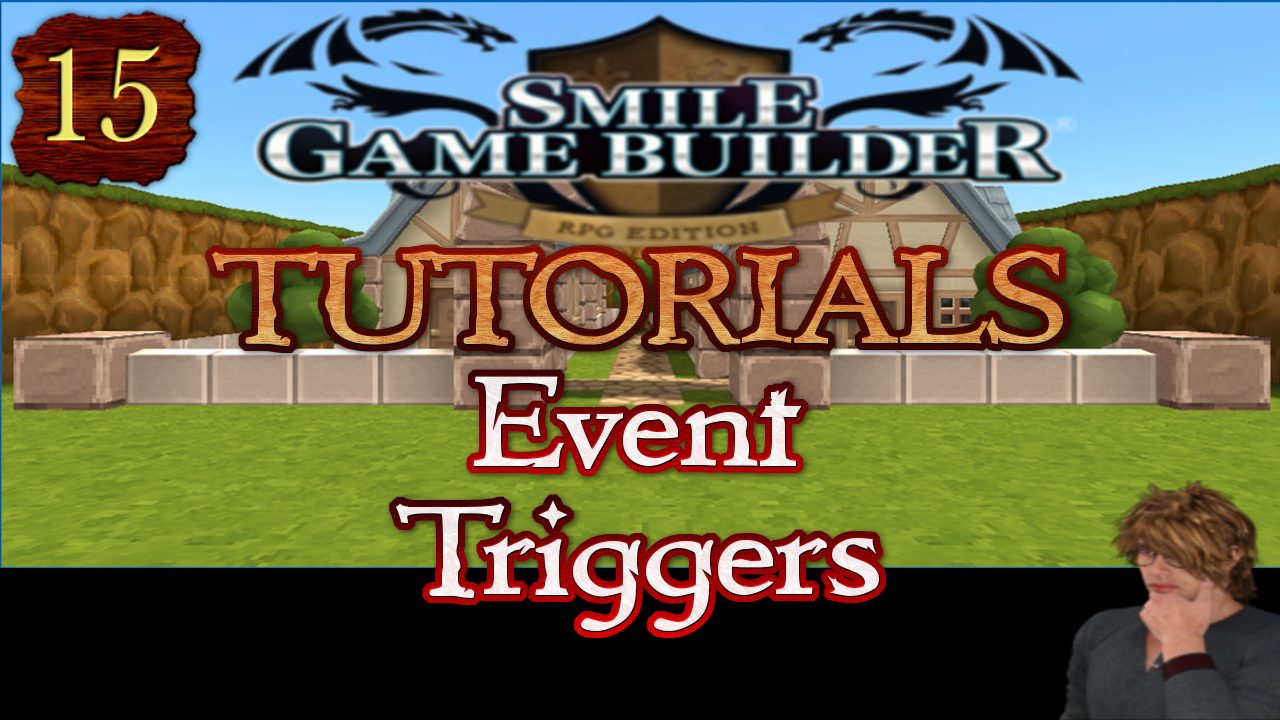 Smile Game Builder Tutorial 015: Event Triggers