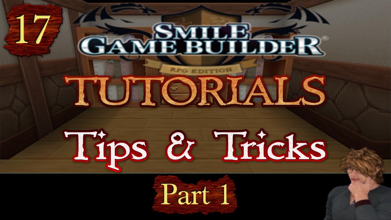 Smile Game Builder Tutorial 017: Tips & Tricks (Part 1)