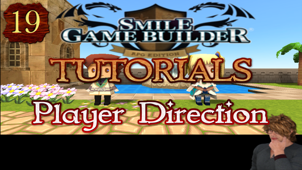 Smile Game Builder Tutorial 019: Player Direction