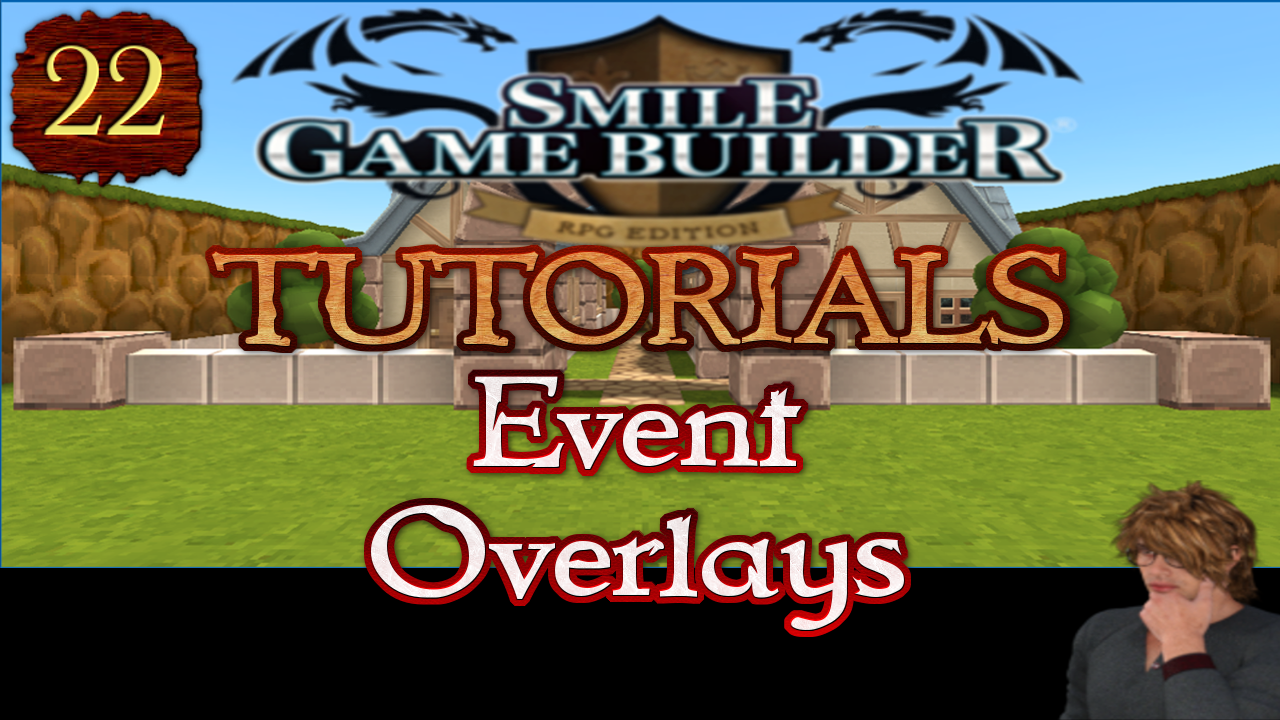 Smile Game Builder Tutorial 022: Event Overlays