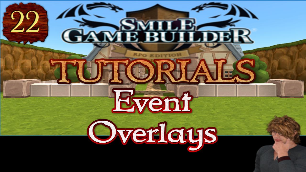 Smile Game Builder Tutorial 022: Event Overlays