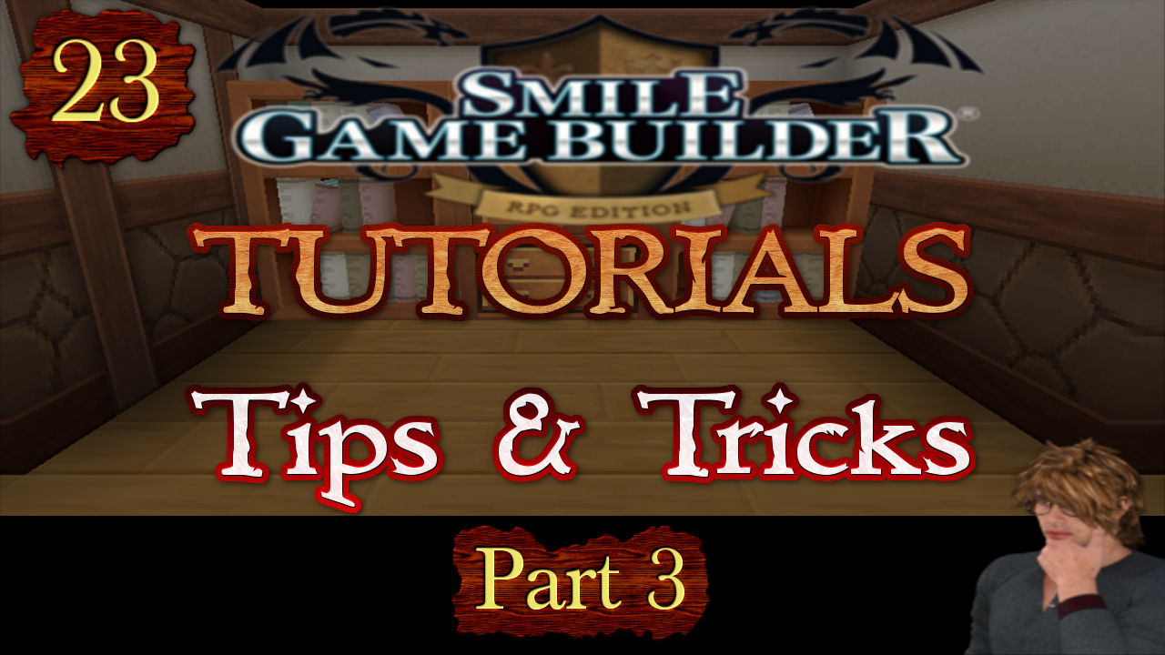Smile Game Builder Tutorial 023: Tips & Tricks (Part 3)