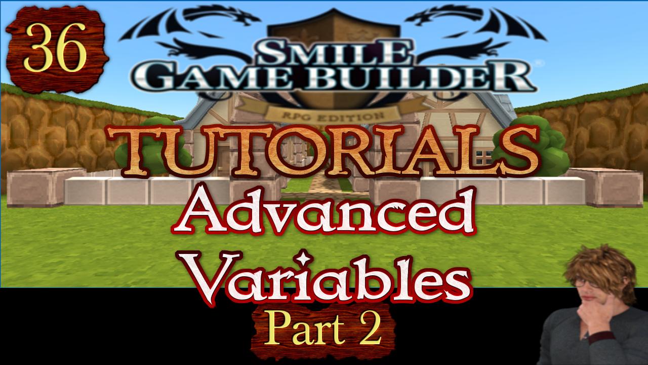 Smile Game Builder Tutorial 036: Advanced Variables (Part 2)