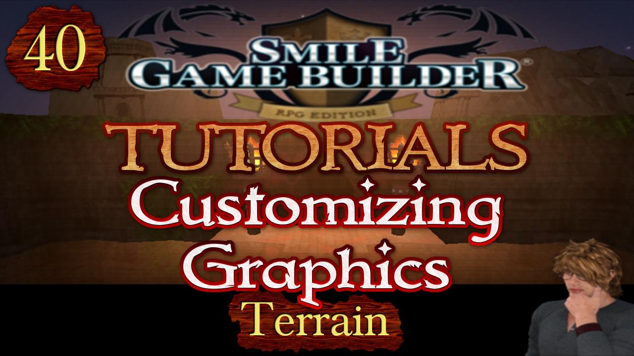 Smile Game Builder Tutorial 040: Customizing Graphics - Terrain