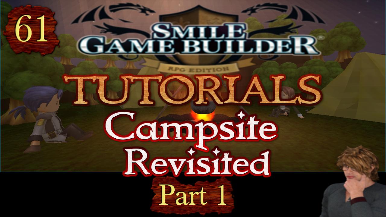 SMILE GAME BUILDER Tutorials #61 - Campsites Revisited (Part 1)