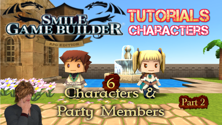 Smile Game Builder Tutorial #6 – Characters & Party Members (Part 2)