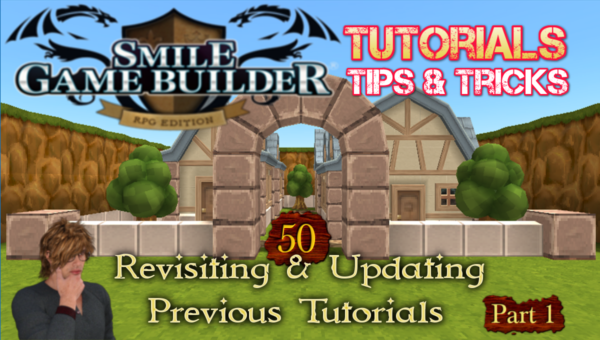 Smile Game Builder Tutorial #50: Special Edition (Part 1) – Revisiting & Updating Previous Tutorials