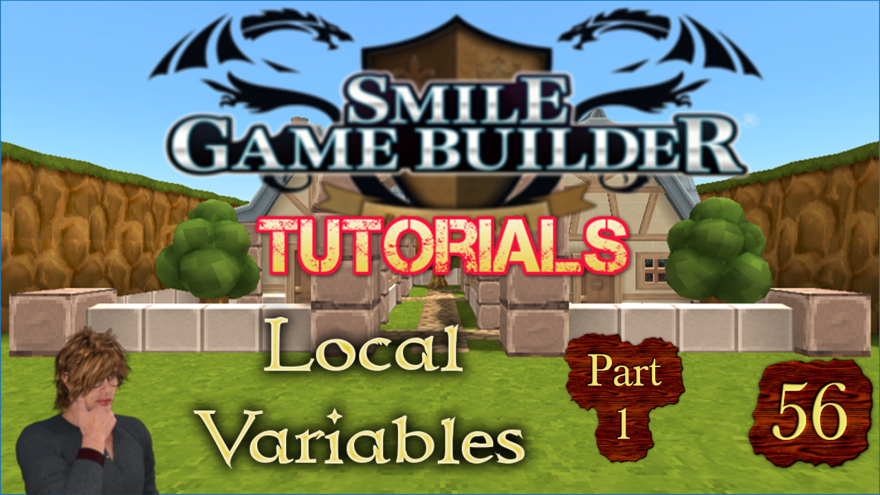Smile Game Builder Tutorial #56:Local Variables (Part 1)