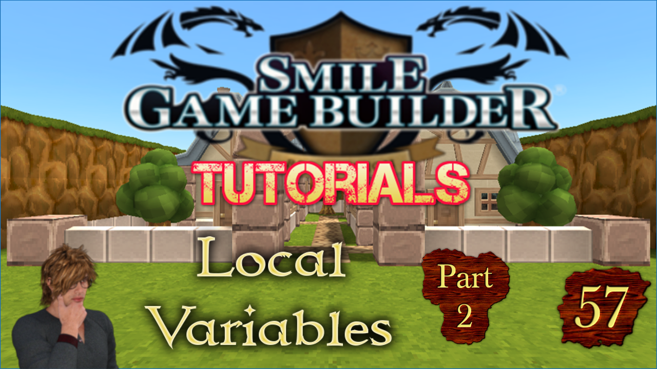 Smile Game Builder Tutorial #57:Local Variables (Part 2)