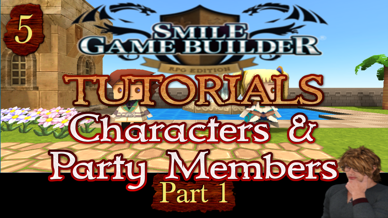 Smile Game Builder Tutorial #5 – Characters & Party Members (Part 1)