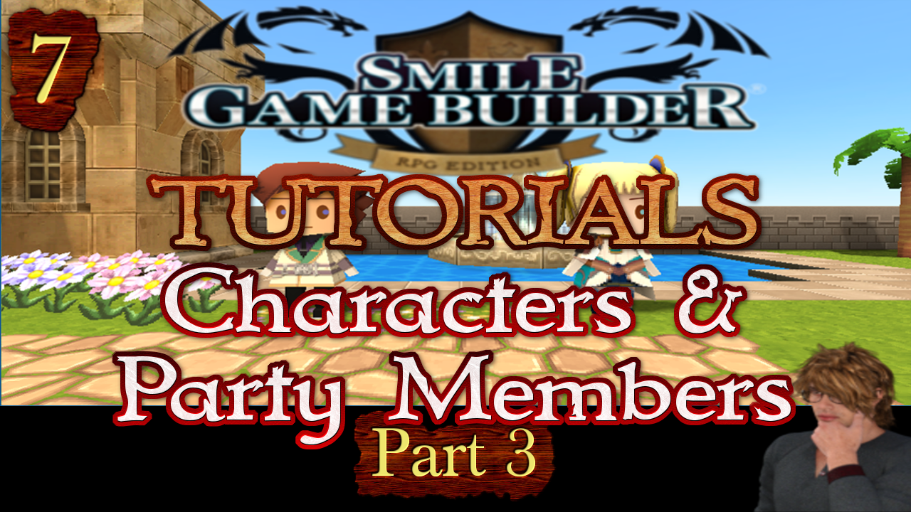 Smile Game Builder Tutorial #7Characters & Party Members (Part 3)