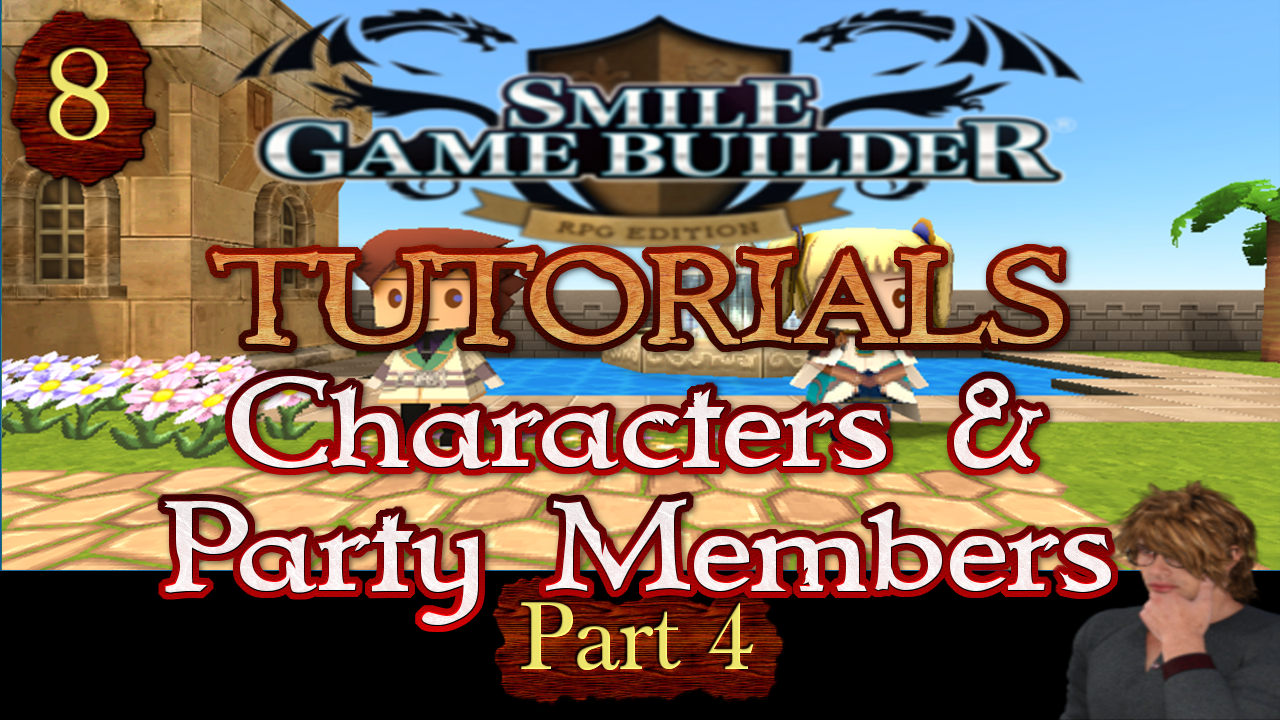 Smile Game Builder Tutorial #8 – Characters & Party Members (Part 4)