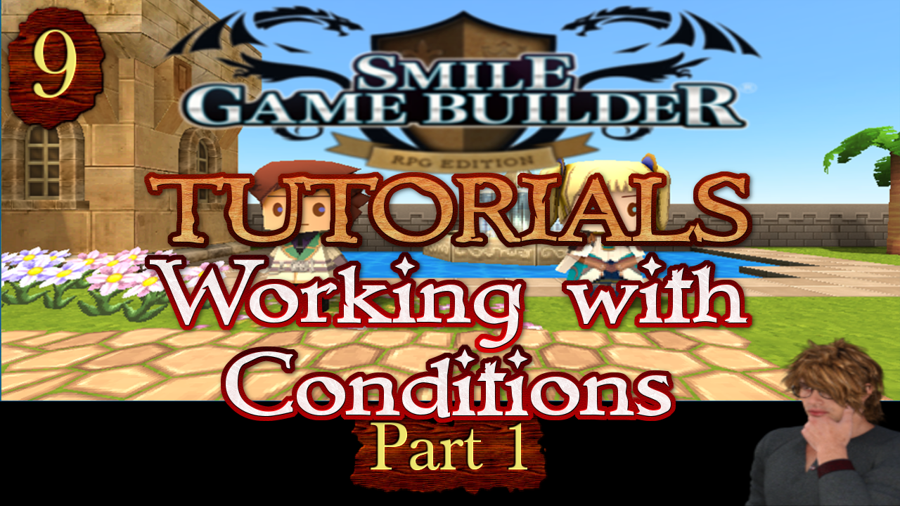 Smile Game Builder Tutorial #9:Working with Conditions (Part 1)