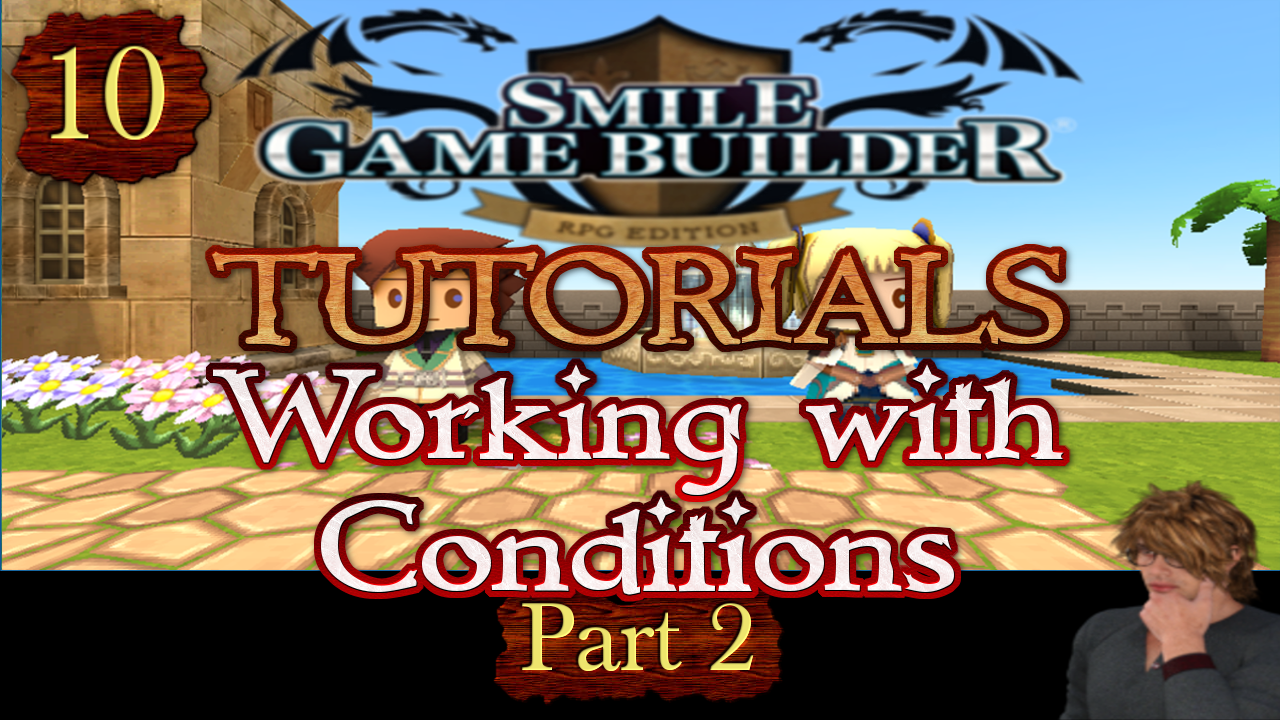 Smile Game Builder Tutorial #10:Working with Conditions (Part 2)