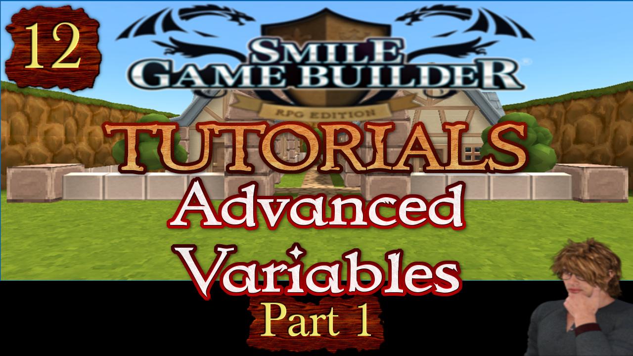 Smile Game Builder Tutorial #12:Advanced Variables (Part 1)