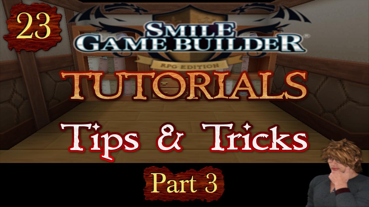 Smile Game Builder Tutorial #23: Tips & Tricks (Part 3)
