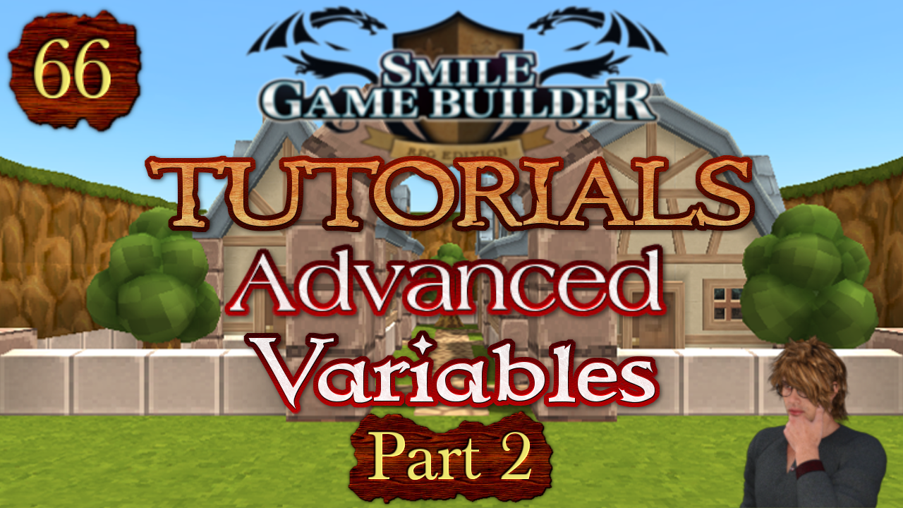 SMILE GAME BUILDER Tutorial 66: Advanced Variables (Part 2)