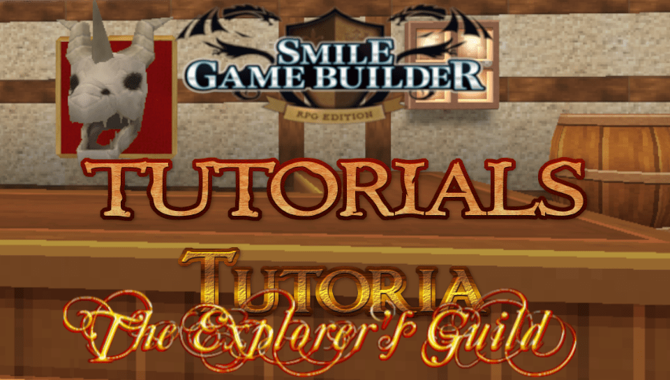 The Explorer's Guild – SMILE GAME BUILDER Tutorials Series