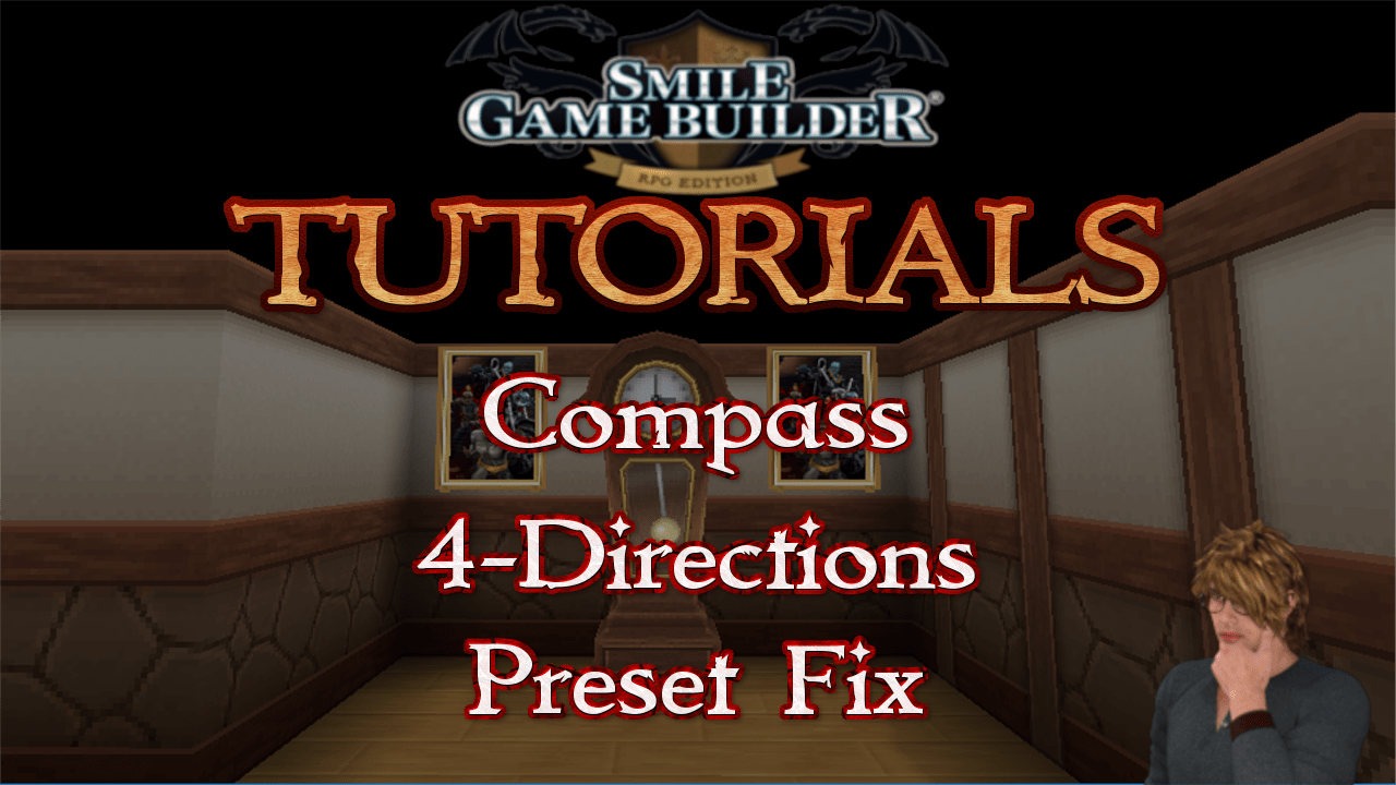 Smile Game Builder Tutorial #69: Compass 4 Directions Preset Fix