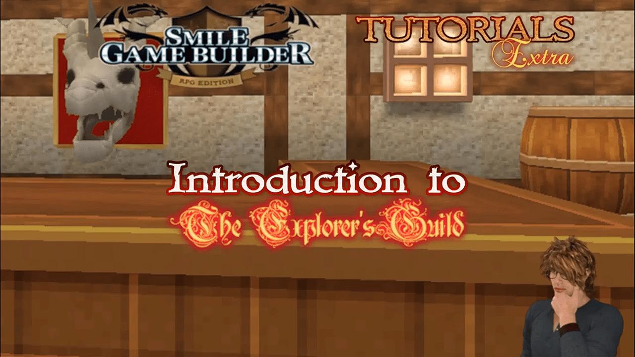 The Explorer's Guild #1: Introduction – Tutorials Extra | SMILE GAME BUILDER